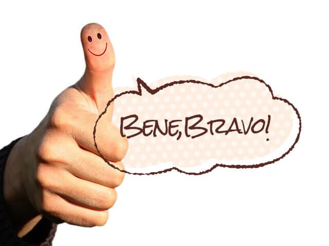今日のワンフレーズ♪「Bene, Bravo!」